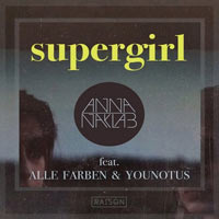 ANNA NAKLAB feat. ALLE FARBEN &YOUNOUT - SUPERGIRL